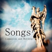 Songs For Communion And Worship Songs