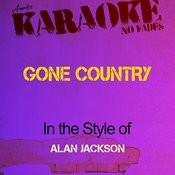 Gone Country (Alan Jackson) [Karaoke Version] Songs