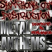 Symphony Of Destruction: Metal Anthems Songs