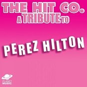 A Tribute To Perez Hilton Songs