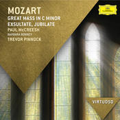 Mozart: Great Mass in C Minor; Exsultate Jubilate Songs