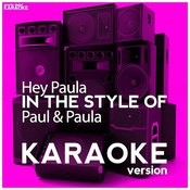 Hey Paula (In The Style Of Paul & Paula) [Karaoke Version] - Single Songs