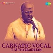 T M Krishna Thyagaraja Krithis Songs