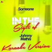 Someone (In The Style Of Johnny Mathis) [Karaoke Version] - Single Songs