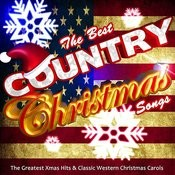 The Best Country Christmas Songs: The Greatest Xmas Hits & Classic Western Christmas Carols Songs