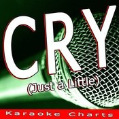 Cry (Just A Little) [Originally Performed By Bingo Players] [Karaoke Version] Song