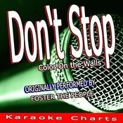 Don't Stop (Color On The Walls) [Originally Performed By Foster The People] [Karaoke Version] Song