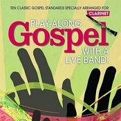 Clarinet: Play-Along Gospel With A Live Band Songs