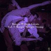 Boogie Woogie Greats, Vol. 1: Boogie Woogie Stomp Songs