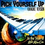 Pick Yourself Up (In The Style Of Nat King Cole) [Karaoke Version] Song