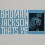 Badman Jackson That's Me Songs