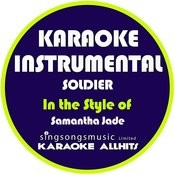 Soldier (In The Style Of Samantha Jade) [Karaoke Instrumental Version] - Single Songs
