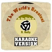 The World's Greatest (In The Style Of R. Kelly) [Karaoke Version] Song