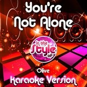 You're Not Alone (In The Style Of Olive) [Karaoke Version] Song