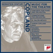 Bernstein Century II: Copland - Music For The Theatre And Other Works Songs