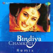 Bindiya Chamkegi Mix Songs