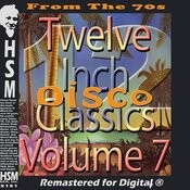 Twelve Inch Disco Classics From The 70s, Vol. 7 Songs
