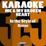 Me & My Broken Heart (In The Style Of Rixton) [Karaoke Version] - Single Songs