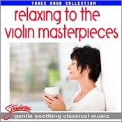 Relaxing To The Violin Masterpieces Songs