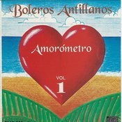 Amorometro, Vol. 1: Boleros Antillanos Songs