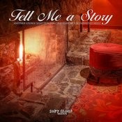 Tell Me A Story - Another Lounge Selection For Cold Seasons You Definitely Need! Songs