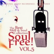 Soul Free! The Best R&B & Soul Collection - Vol.5 Songs