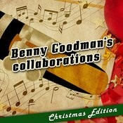 Benny Goodman's Collaborations: Christmas Edition Songs