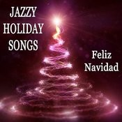 Jazzy Holiday Songs: Feliz Navidad Songs