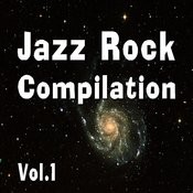 Jazz Rock Compilation, Vol. 1 (Instrumental) Songs