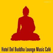 Hotel Del Buddha Lounge Music Café Songs