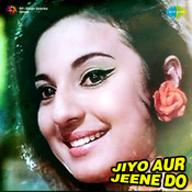 Jiyo Aur Jeene Do Songs
