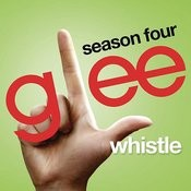 Whistle (Glee Cast Version) Song