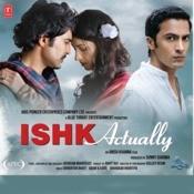 Ishk Actually Songs
