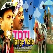 Toti Tangewala Songs