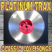 Platinum Trax Classic Love Songs Songs