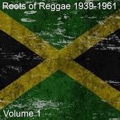 Roots Of Reggae: 1939-1961, Vol. 1 Songs