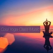 Cool Yoga Class Music Songs