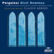 Pergolesi: Dixit Dominus; Confitebor, tibi Domine; Chi non ode e chi non vede; Salve regina in A minor Songs