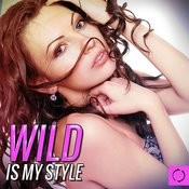 Wild Is My Style Songs