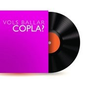 Vols Ballar Copla? Songs