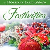 A Holiday Jazz Celebration: Festivities Songs