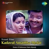 Kadavul Amaittha Medai Songs