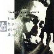 The Blues Never Die Songs