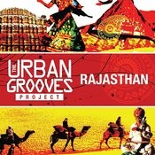 The Urban Grooves Project - Rajasthan Songs