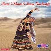 Main Chham-Chham Nachungi Songs