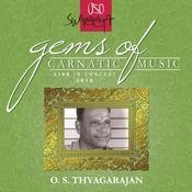 Gems Of Carnatic Music – Live In Concert – 2010 – O. S. Thyagarajan Songs