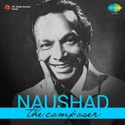 Naushad The Composer Songs