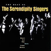 Don't Let The Rain Come Down: The Best Of The Serendipity Singers Songs