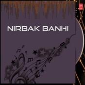 Nirbak Banhi Songs