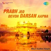 Prabh Jeo Devoh Darsan Aapna Songs